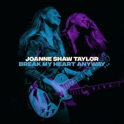 Break My Heart Anyway von Joanne Shaw Taylor
