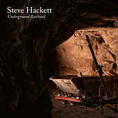 Underground Railroad by Steve Hackett