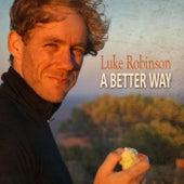 A Better Way by Luke Robinson