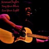 Sing Your Blues Live Your Light de Norman Taylor