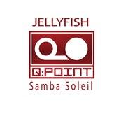 Samba Soleil by Jellyfish