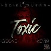 Toxic (feat. Gis One & Kevin Sanchez) von Abdiel Guerra