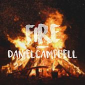 Fire by Daniel Campbell