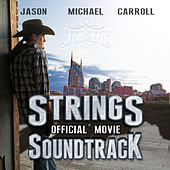 Strings (Official Movie Soundtrack) by Jason Michael Carroll
