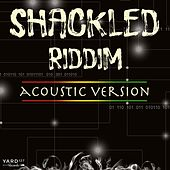Shackled Riddim - Acoustic Version von Various Artists