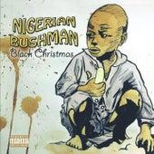 Black Christmas von Nigerian Bushman