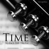 Time to Face the Truth by Víctor Pérez