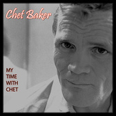 My Time with Chet by Chet Baker