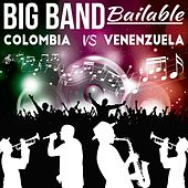 Big Band Bailable (Colombia vs. Venezuela) de Various Artists