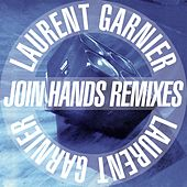 Join Hands remixes - EP de Laurent Garnier