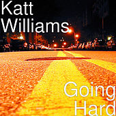 Going Hard by Katt Williams