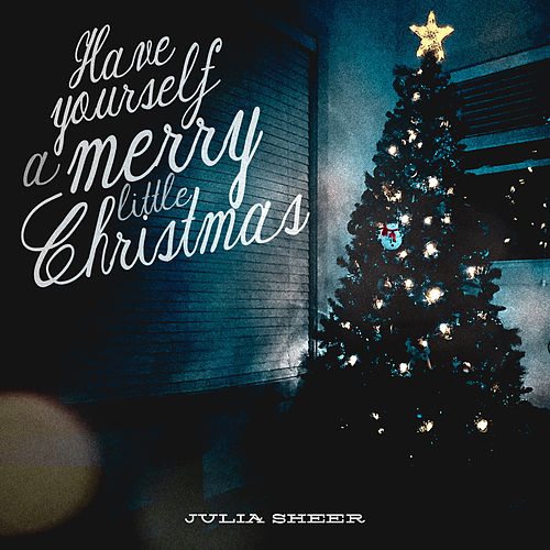 Have Yourself a Merry Little Christmas de Julia Sheer