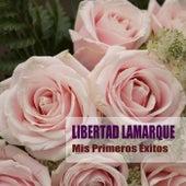 Mis Primeros Éxitos by Libertad Lamarque