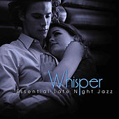 Whisper: Essential Late Night Jazz by Various Artists