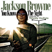You Know The Night de Jackson Browne