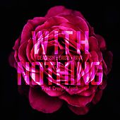 With Nothing by Dead Fish