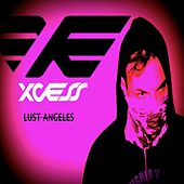 Lust Angeles by X-Cess!