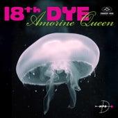 Amorine Queen von 18th Dye
