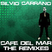 Cafe Del Mar (The Remixes) von Silvio Carrano
