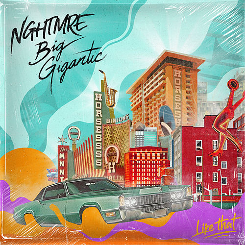 Like That by NGHTMRE & Big Gigantic