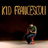 Kid Francescoli by Kid Francescoli