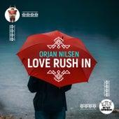 Love Rush In von Orjan Nilsen