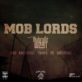 Mob Lordst (feat. C-BO, King Locust, Twan G, P3 & Shoddy Boi) by Hydrolic West