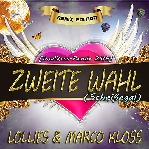 Zweite Wahl (Scheissegal) • Remix Edition (Dualxess Remix 2K19) von Lollies