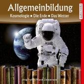 Allgemeinbildung - Kosmologie • Die Erde • Das Wetter von Martin Zimmermann