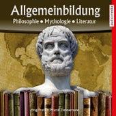 Allgemeinbildung - Philosophie • Mythologie • Literatur von Martin Zimmermann