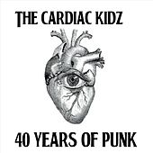 40 Years of Punk by Cardiac Kidz