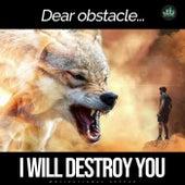 Dear Obstacle I Will Destroy You (Motivational Speech) de Fearless Motivation