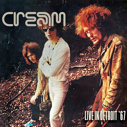 Live In Detroit '67 de Cream