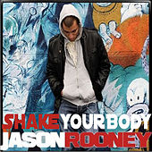 Shake Your Body by Jason Rooney
