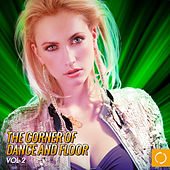 The Corner of Dance and Floor, Vol. 2 by Various Artists