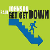 Get Get Down by Paul Johnson
