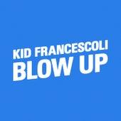 Blow Up von Kid Francescoli