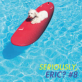 Seriously, Eric? #8 de Various Artists