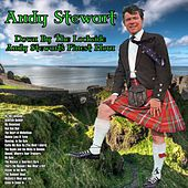 Down By The Lochside : Andy Stewart's Finest Hour by Andy Stewart