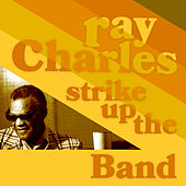 Strike Up the Band by Ray Charles
