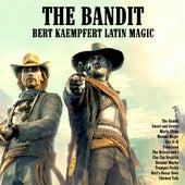 The Bandit : Bert Kaempfert Latin Magic de Bert Kaempfert