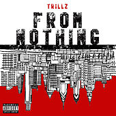 From Nothing by Trillz