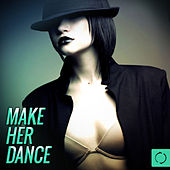 Make Her Dance by Various Artists