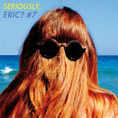 Seriously, Eric? #7 de Various Artists