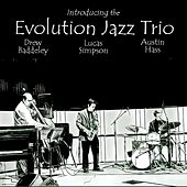Introducing the Evolution Jazz Trio by The Evolution Jazz Trio