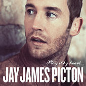 Play It By Heart (Deluxe Edition) by Jay James Picton