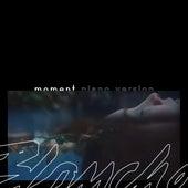 Moment (Piano Version) von Blanche