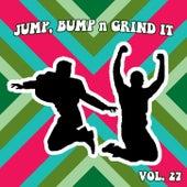Jump Bump N Grind It Vol, 27 by Various Artists