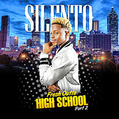Fresh Outta High School Part 2 by Silentó