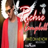 Hate on Me Now - Single de Richie Campbell
